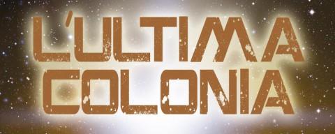 L'ultima colonia, la recensione di Camilla Bottin