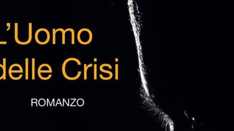 L'uomo della crisi, il romanzo di Fulvio Luna Romero e Bruno Bettamin