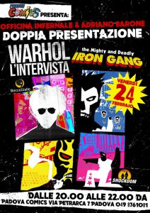 The might and deadly Iron gang e Warhol l'intervista: doppia presentazione